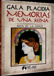 gala-placidia-memorias-de-una-reina